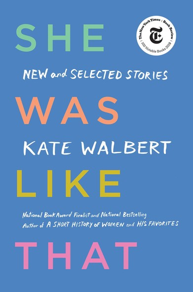 She Was Like That : New and Selected Stories