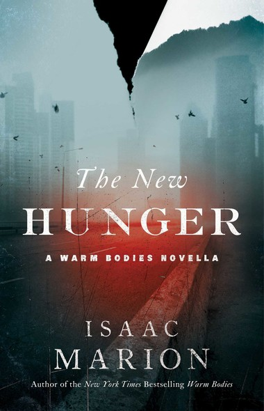 The New Hunger : A Warm Bodies Novella