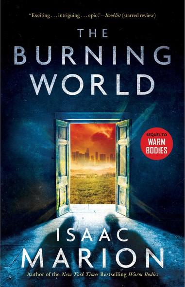 The Burning World : A Warm Bodies Novel