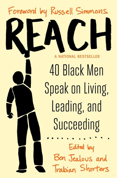 Reach : 40 Black Men Speak on Living, Leading, and Succeeding