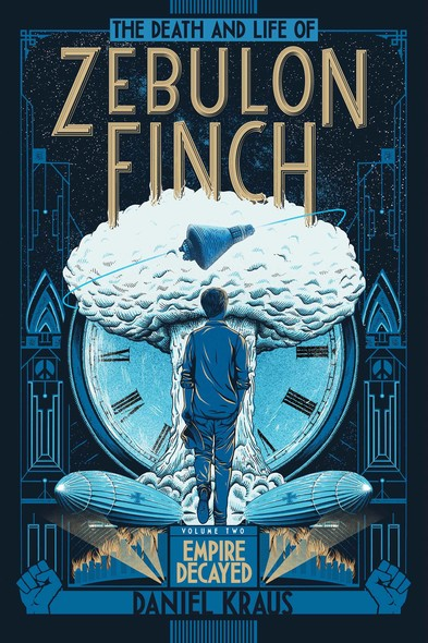The Death and Life of Zebulon Finch, Volume Two : Empire Decayed