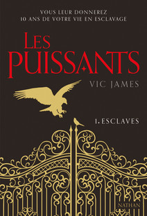 Les Puissants Tome 1 : Esclaves   James, Vic
