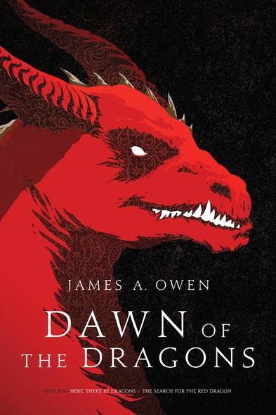 Dawn of the Dragons : Here, There Be Dragons; The Search for the Red Dragon