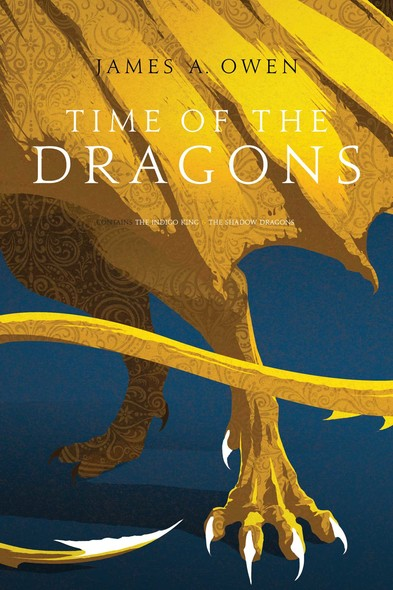 Time of the Dragons : The Indigo King; The Shadow Dragons