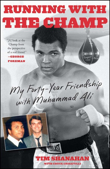 Running with the Champ : My Forty-Year Friendship with Muhammad Ali