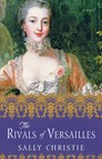 The Rivals of Versailles : A Novel