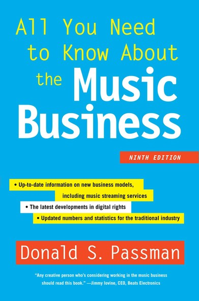 All You Need to Know About the Music Business : 9th Edition