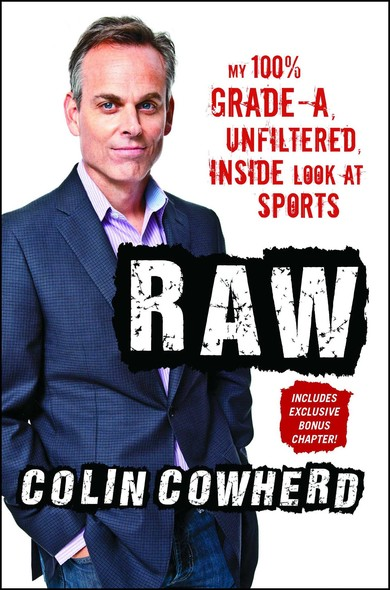 Raw : My 100% Grade-A, Unfiltered, Inside Look at Sports