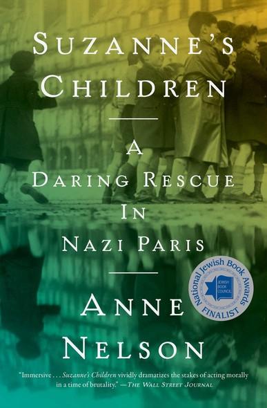 Suzanne's Children : A Daring Rescue in Nazi Paris