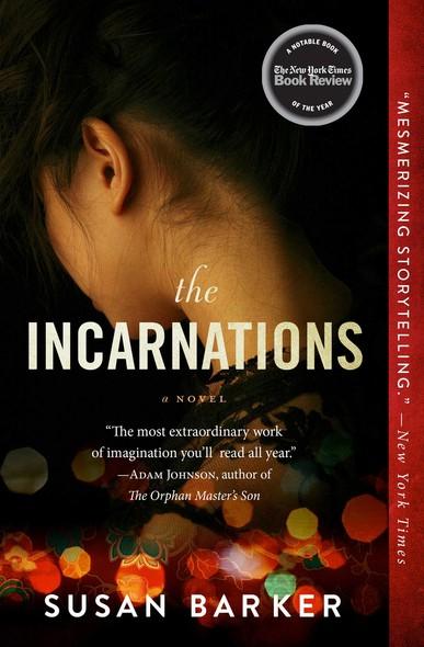 The Incarnations : A Novel