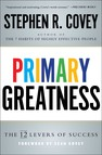 Primary Greatness : The 12 Levers of Success