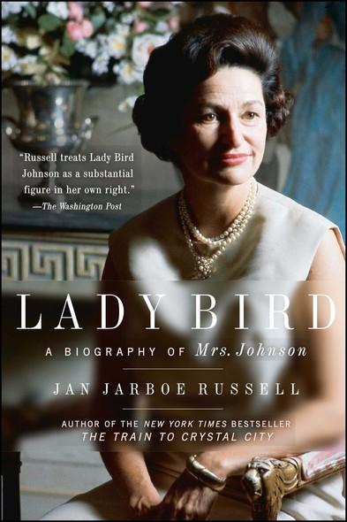 Lady Bird : A Biography of Mrs. Johnson