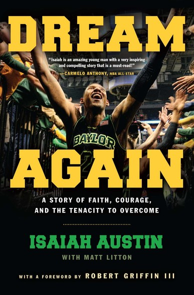Dream Again : A Story of Faith, Courage, and the Tenacity to Overcome