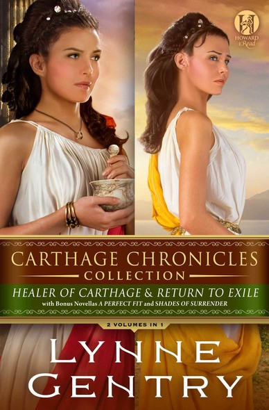 Carthage Chronicles Collection : 2 Volumes in 1 –  Healer of Carthage and Return to Exile with bonus novellas A Perfect Fit and Shades of Surrender
