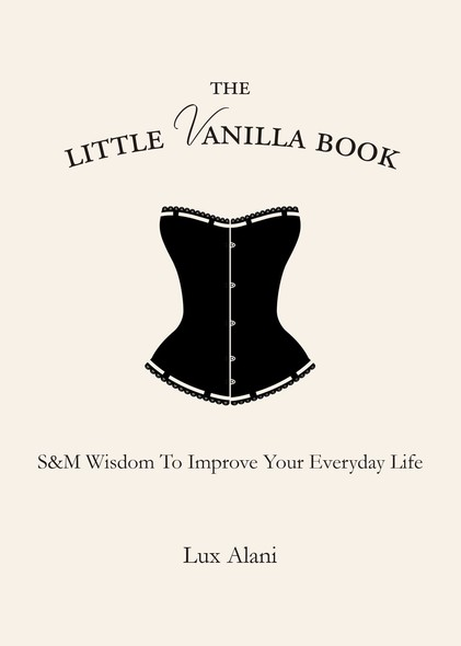 The Little Vanilla Book : S&M Wisdom to Improve Your Everyday Life