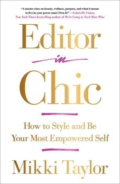 Editor in Chic : How to Style and Be Your Most Empowered Self