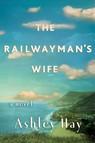 The Railwayman's Wife : A Novel