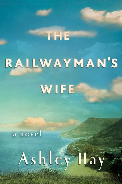 The Railwayman's Wife : A Novel