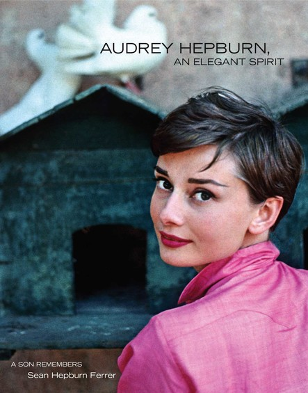 Audrey Hepburn, An Elegant Spirit : A Son Remembers