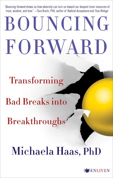 Bouncing Forward : The Art and Science of Cultivating Resilience