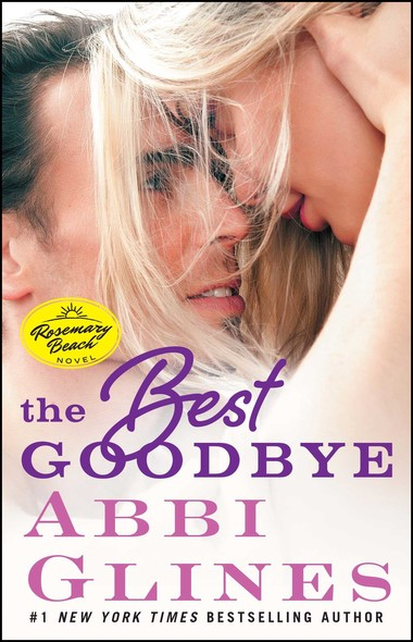 The Best Goodbye : A Rosemary Beach Novel