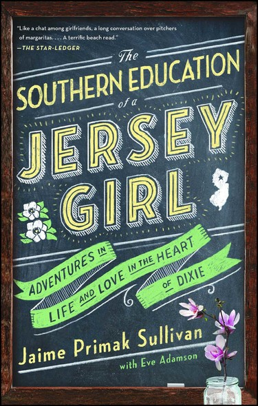 The Southern Education of a Jersey Girl : Adventures in Life and Love in the Heart of Dixie