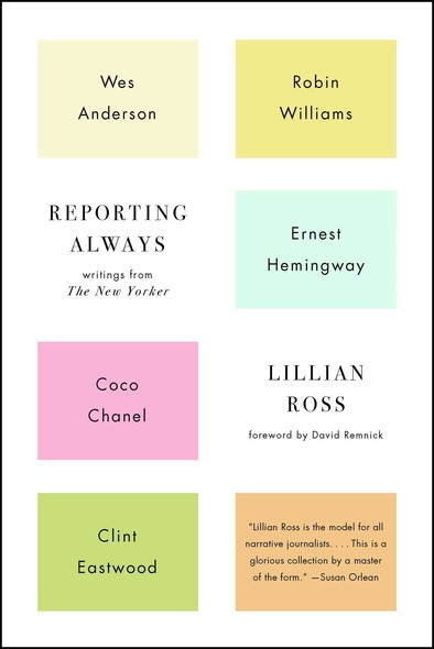 Reporting Always : Writings from The New Yorker