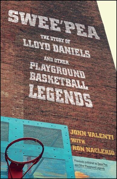 Swee'pea : The Story of Lloyd Daniels and Other Playground Basketball Legends