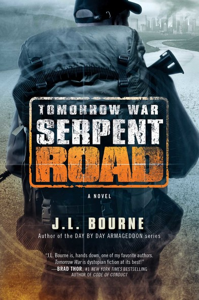 Tomorrow War: Serpent Road : A Novel