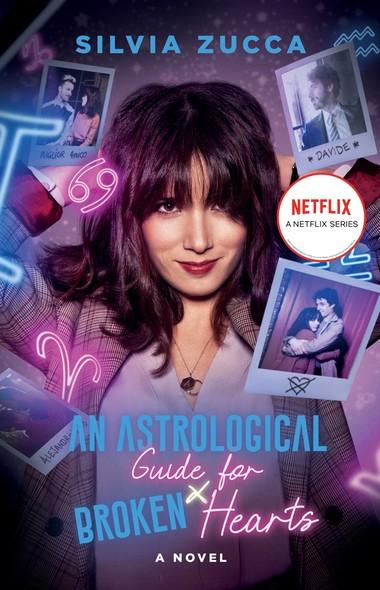 An Astrological Guide for Broken Hearts : A Novel