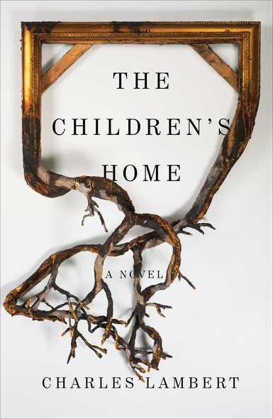 The Children's Home : A Novel