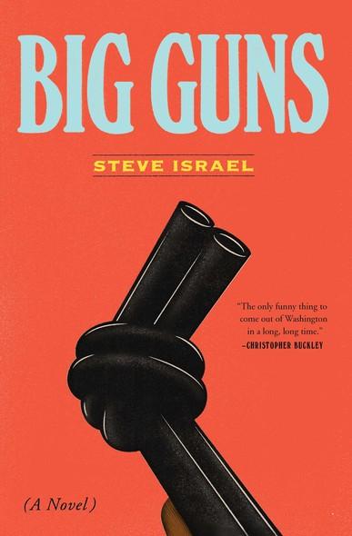 Big Guns : A Novel