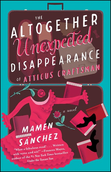 The Altogether Unexpected Disappearance of Atticus Craftsman : A Novel