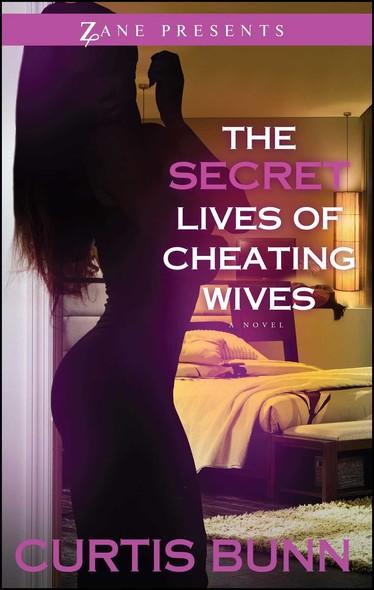 Secret Lives of Cheating Wives : A Novel