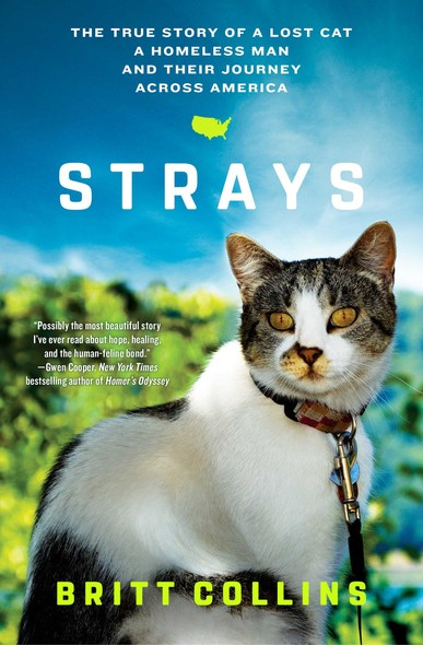 Strays : The True Story of a Lost Cat, a Homeless Man, and Their Journey Across America