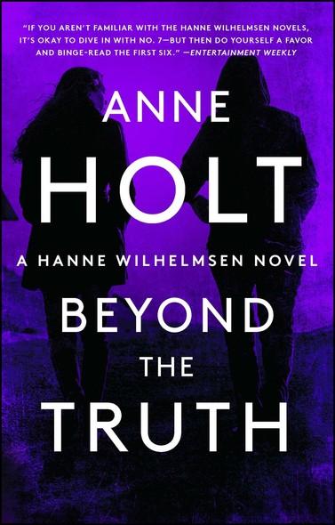 Beyond the Truth : Hanne Wilhelmsen Book Seven