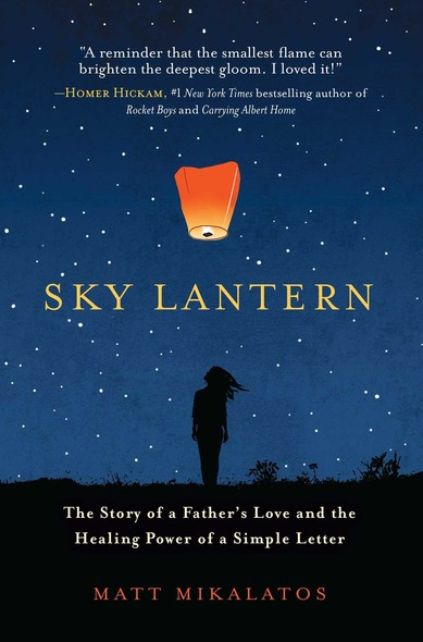Sky Lantern : The Story of a Father's Love for His Children and the Healing Power of the Smallest Act of Kindness