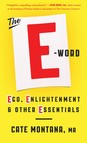 The E-Word : Ego, Enlightenment & Other Essentials