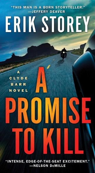A Promise to Kill : A Clyde Barr Novel