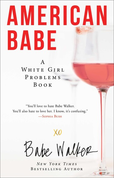 American Babe : A White Girl Problems Book