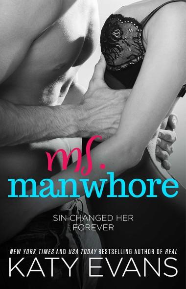 Ms. Manwhore : A Manwhore Series Novella