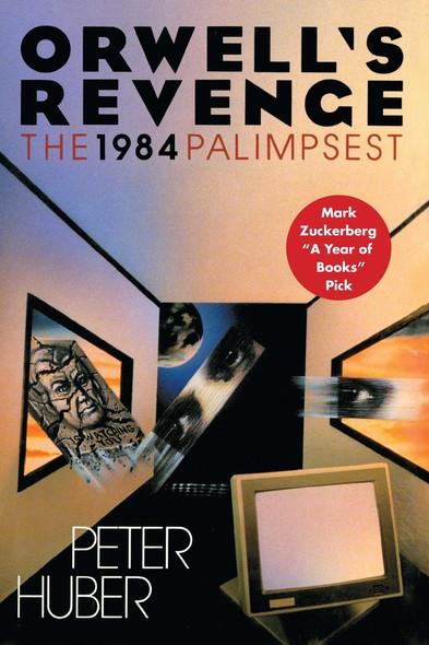 Orwell's Revenge : The 1984 Palimpsest