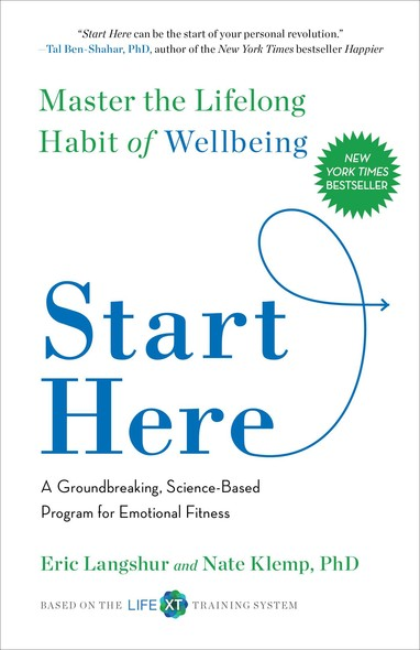 Start Here : Master the Lifelong Habit of Wellbeing