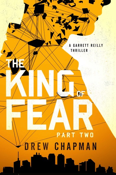 The King of Fear: Part Two : A Garrett Reilly Thriller