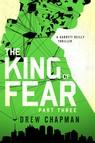 The King of Fear: Part Three : A Garrett Reilly Thriller