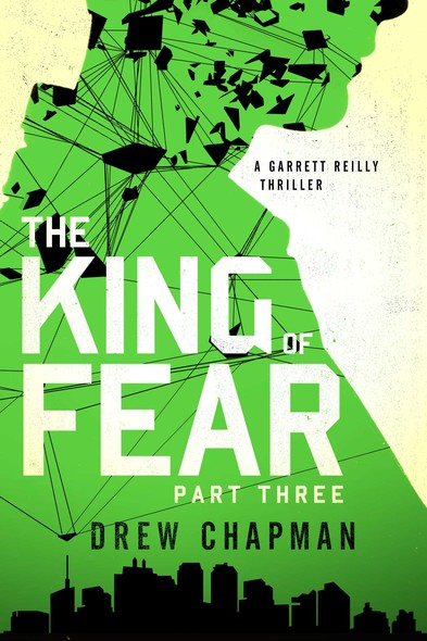 The King of Fear: Part Three : A Garrett Reilly Thriller