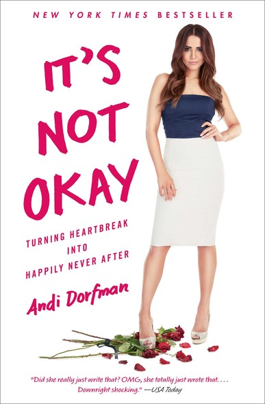 It's Not Okay : Turning Heartbreak into Happily Never After