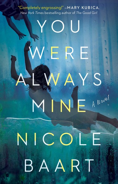 You Were Always Mine : A Novel