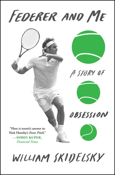 Federer and Me : A Story of Obsession