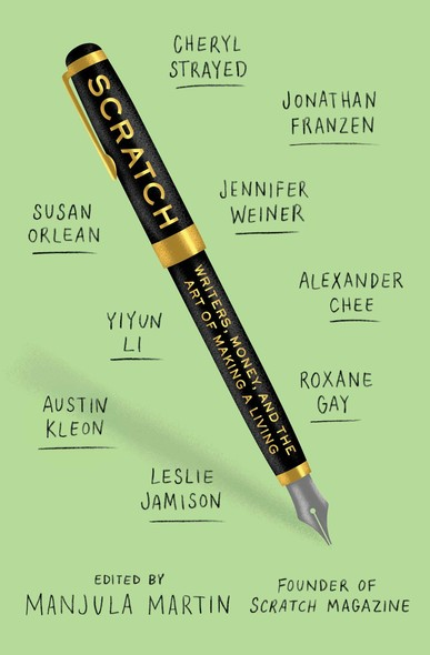 Scratch : Writers, Money, and the Art of Making a Living